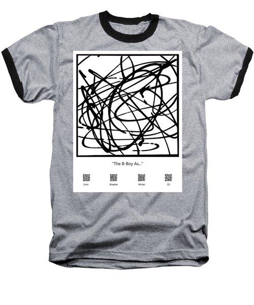 The B-boy As... Baseball T-Shirt