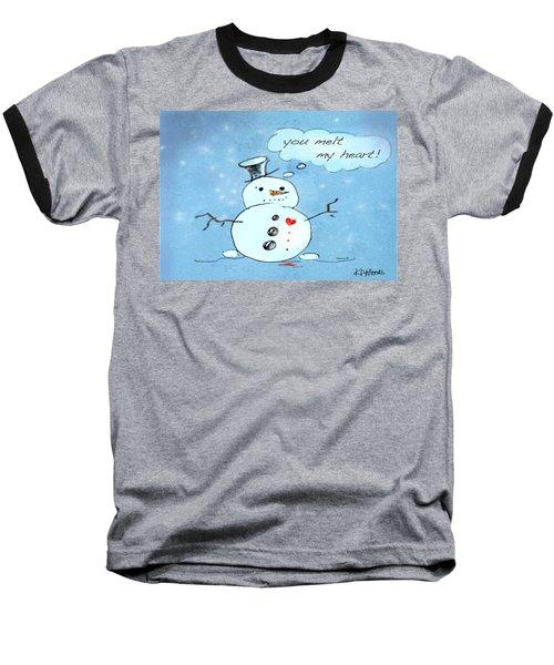 You Melt My Heart Baseball T-Shirt