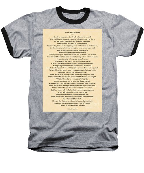 161- What Will Matter Baseball T-Shirt by Joseph Keane