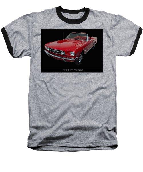 1966 Ford Mustang Convertible Baseball T-Shirt