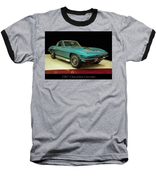 Baseball T-Shirt featuring the digital art 1967 Chevrolet Corvette 2 by Chris Flees