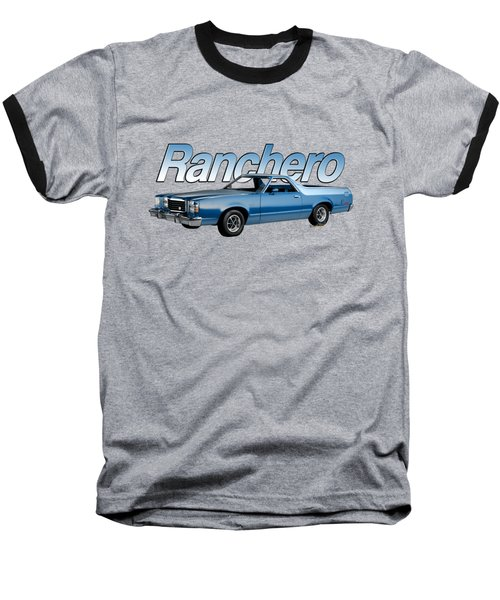 1979 Ranchero Gt 7th Generation 1977-1979 Baseball T-Shirt