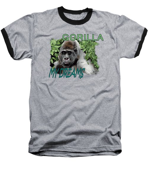 Gorilla My Dreams Baseball T-Shirt by Joseph Juvenal