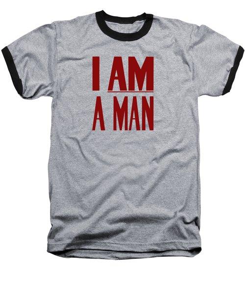 I Am A Man Baseball T-Shirt by War Is Hell Store