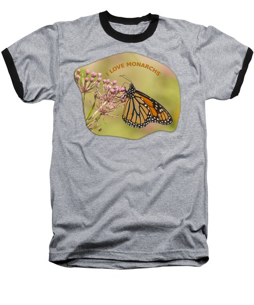 I Love Monarchs Baseball T-Shirt