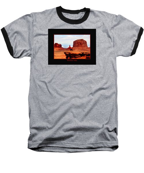 Baseball T-Shirt featuring the photograph Monument Valley II by Tom Prendergast