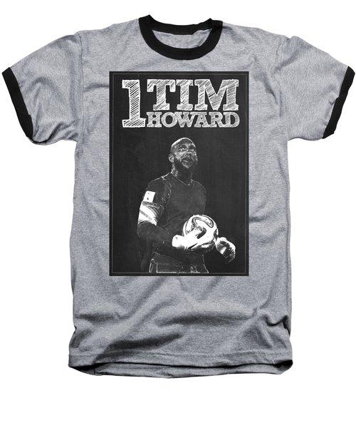 Tim Howard Baseball T-Shirt