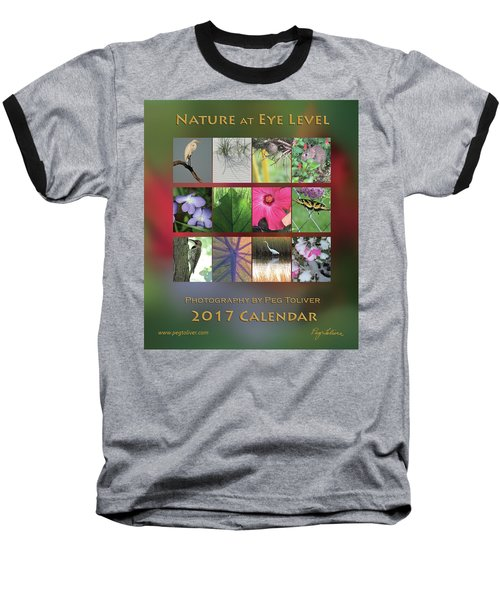 Baseball T-Shirt featuring the photograph 2017 Nature Calendar by Peg Toliver
