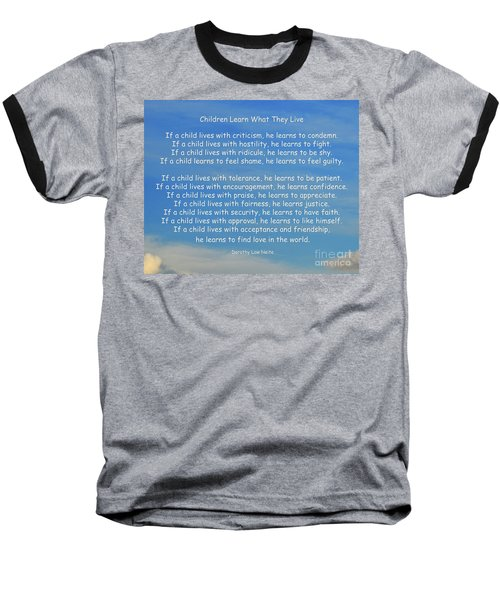 33- Children Learn What They Live Baseball T-Shirt