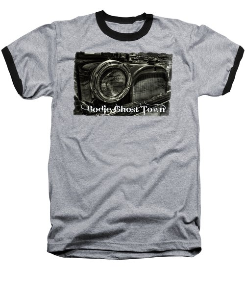 80 Year Old Truck At Bodie Ghost Town Baseball T-Shirt