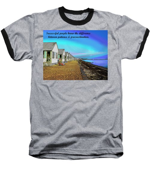 Motivational Quotes Baseball T-Shirt by Charles Shoup