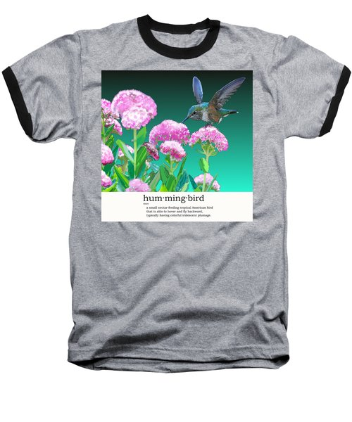 A Hummingbird Visits Baseball T-Shirt