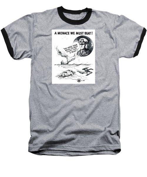 A Menace We Must Beat Baseball T-Shirt