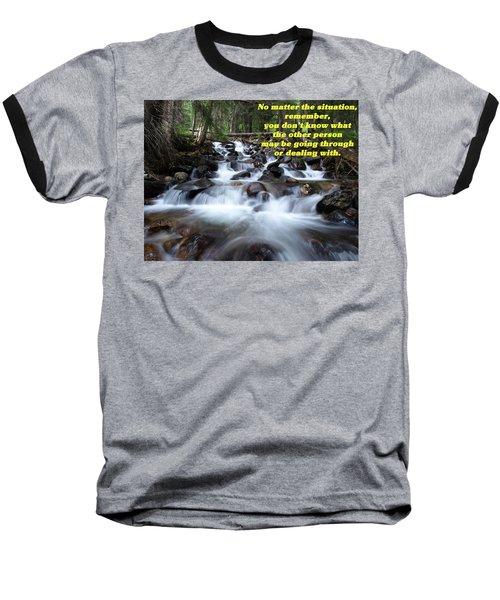 A Mountain Stream Situation 2 Baseball T-Shirt by DeeLon Merritt