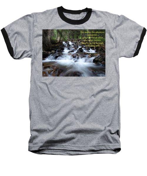 A Mountain Stream Situation Baseball T-Shirt