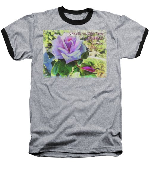 A Rose By Any Other Name Baseball T-Shirt