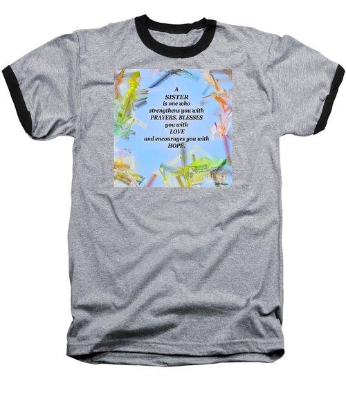 A Sister - Signed Digital Art Baseball T-Shirt