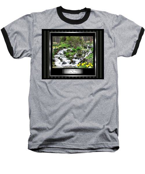 Baseball T-Shirt featuring the photograph A Splendid Day On Logging Creek by Susan Kinney