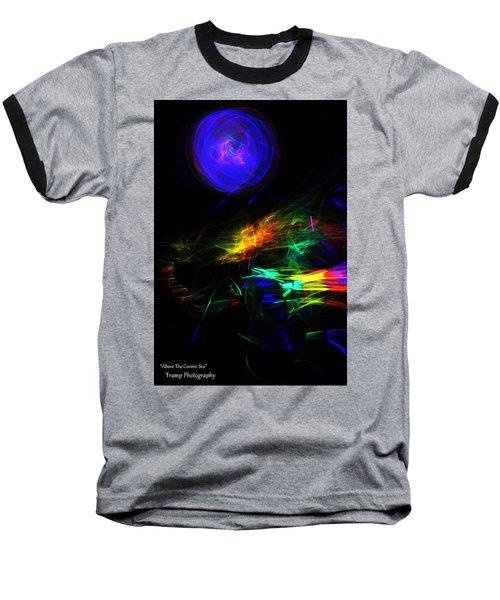 Above The Cosmic Sea Baseball T-Shirt