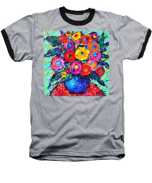 Abstract Colorful Wild Roses Modern Impressionist Palette Knife Oil Painting By Ana Maria Edulescu  Baseball T-Shirt