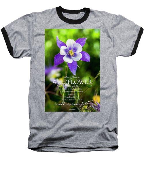 Advice From A Wildflower Columbine Baseball T-Shirt by Teri Virbickis
