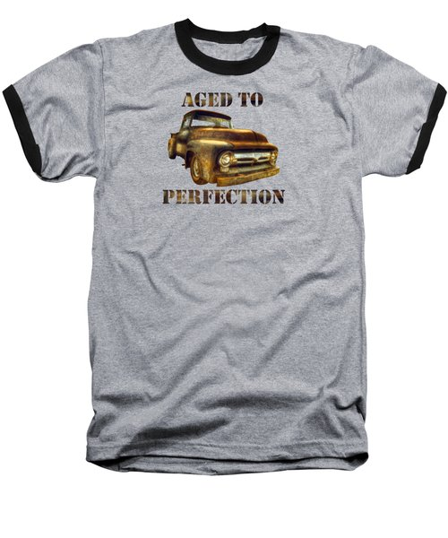 Aged To Perfection Baseball T-Shirt