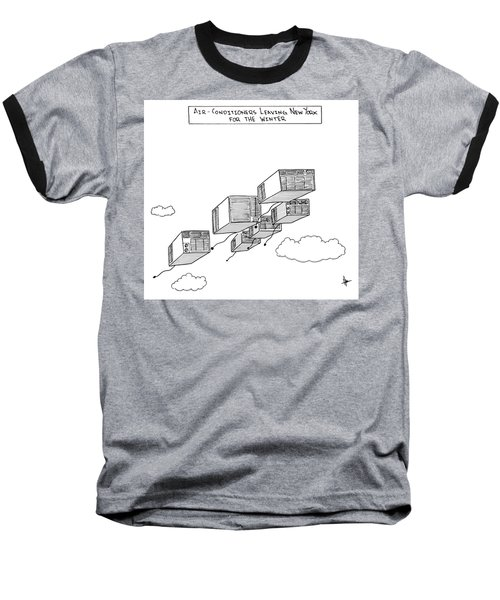 Air Conditioners Leaving New York For The Winter Baseball T-Shirt