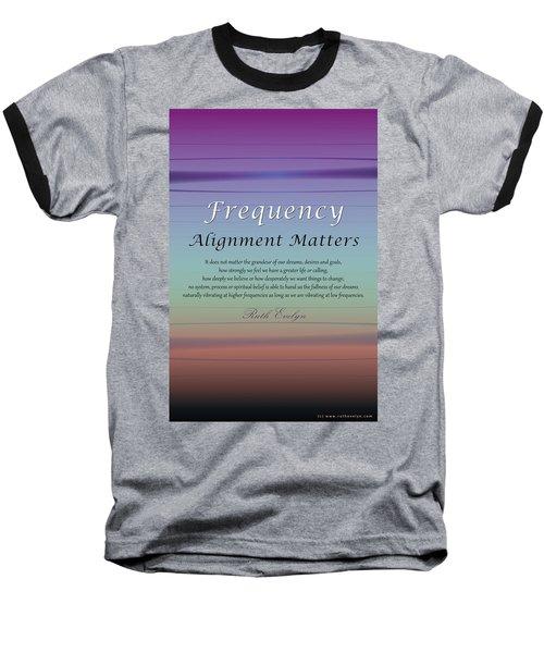 Alignment Matters Baseball T-Shirt