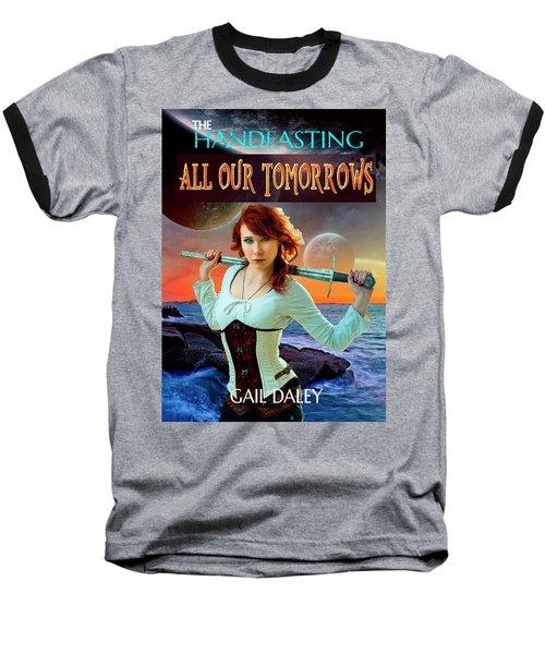 All Our Tomorrows Baseball T-Shirt