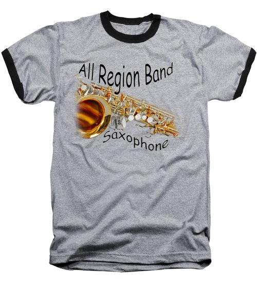 All Region Band Saxophone Baseball T-Shirt by M K  Miller