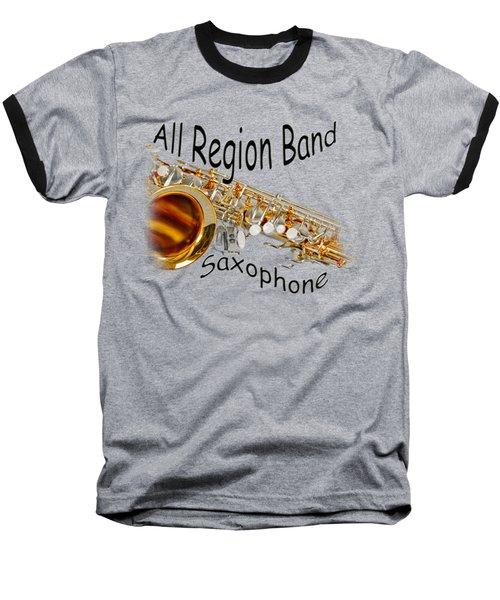 All Region Band Saxophone Baseball T-Shirt
