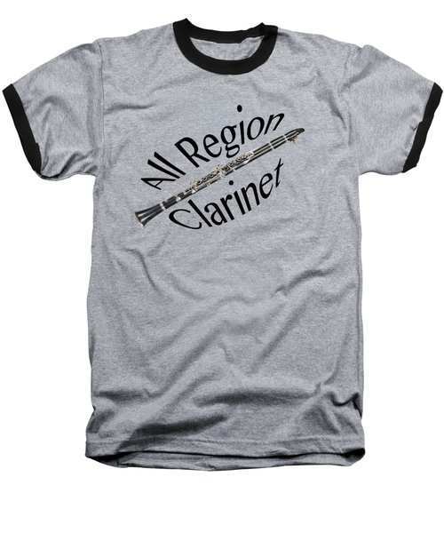 All Region Clarinet Baseball T-Shirt by M K  Miller