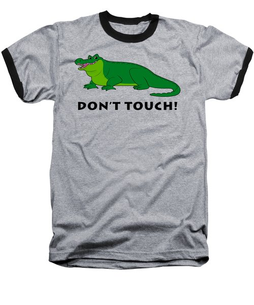 Alligator Don't Touch Baseball T-Shirt by A