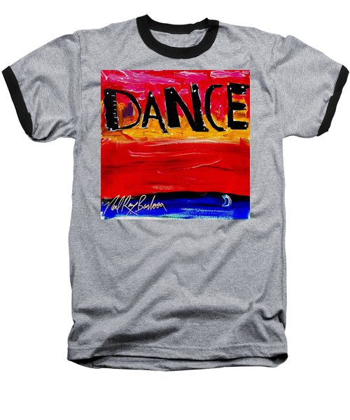 Allways Dance Baseball T-Shirt