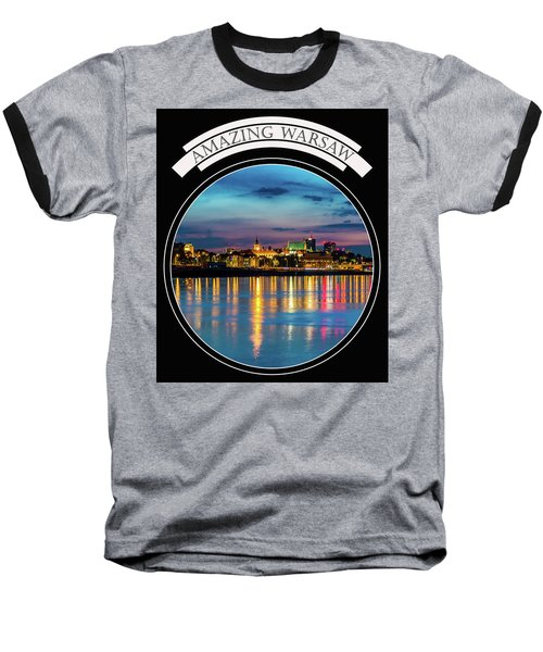 Baseball T-Shirt featuring the photograph Amazing Warsaw Tee 1 by Julis Simo