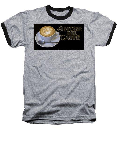 Amore Del Caffe Poster Baseball T-Shirt