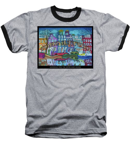 Amsterdam Through The Coffee Shop Window Baseball T-Shirt
