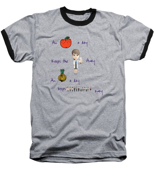 An Apple A Day Baseball T-Shirt by Humorous Quotes