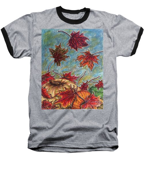 And The Leaves Came Tumbling Down Baseball T-Shirt