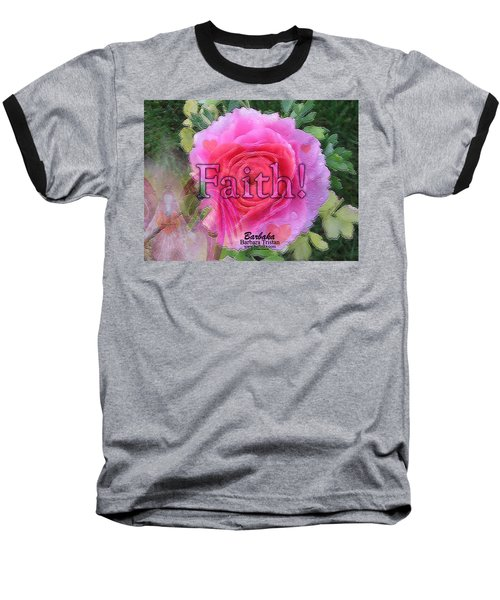 Baseball T-Shirt featuring the photograph Angels Pink Rose Of Faith by Barbara Tristan