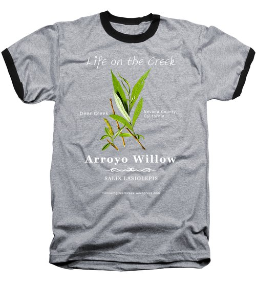 Arroyo Willow - Color Baseball T-Shirt