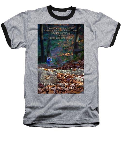 Art Matters Baseball T-Shirt