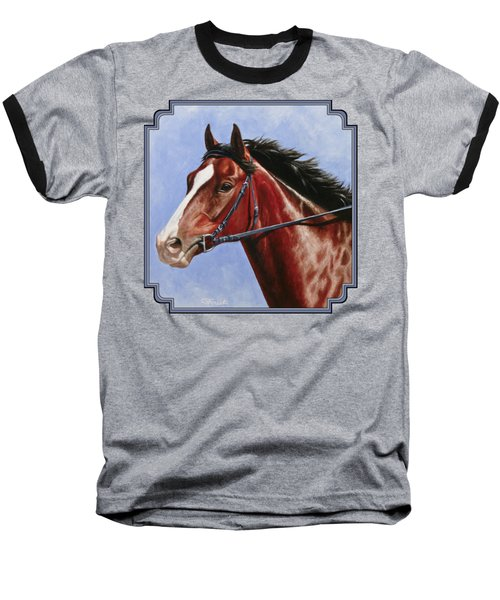 Horse Painting - Determination Baseball T-Shirt by Crista Forest