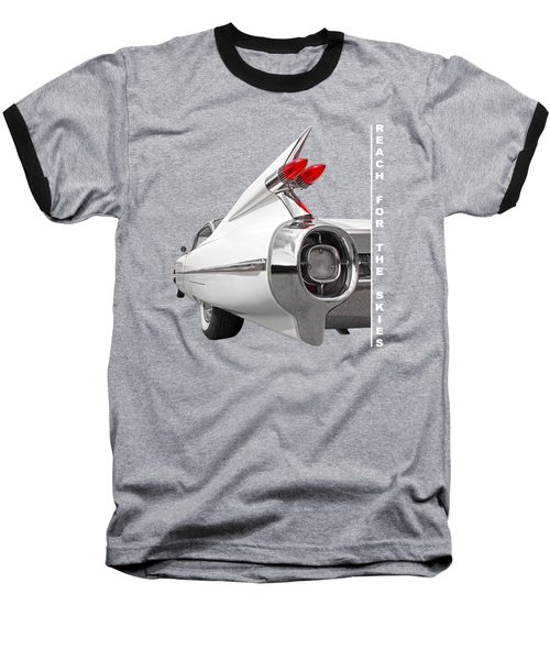 Reach For The Skies - 1959 Cadillac Tail Fins Black And White Baseball T-Shirt by Gill Billington