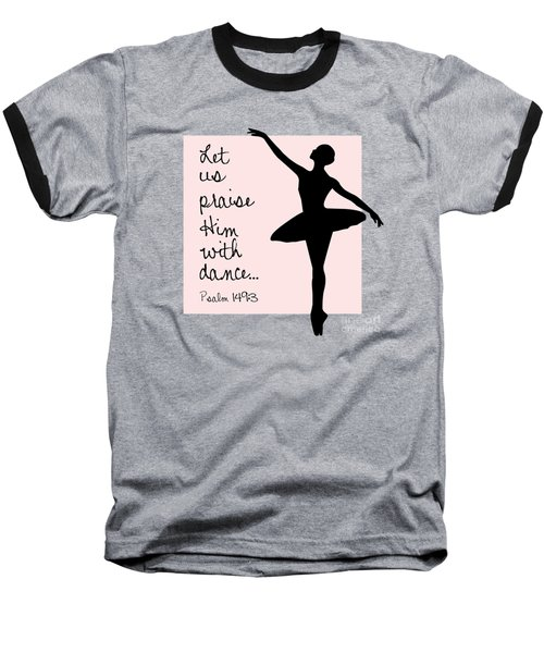 Ballerina Praise Baseball T-Shirt