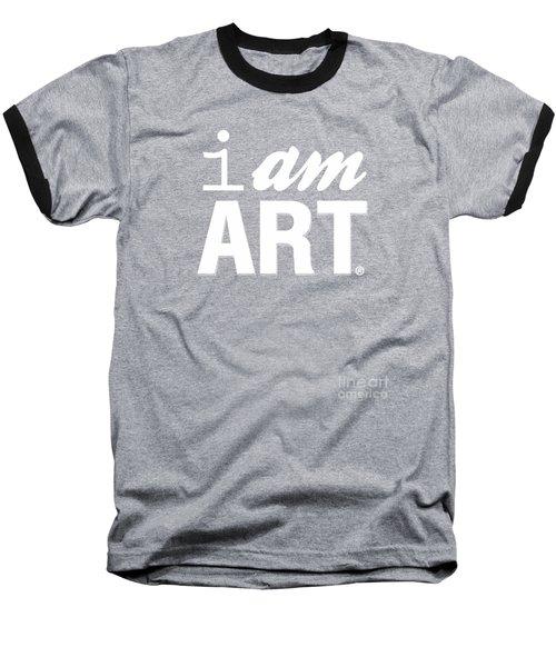 I Am Art- Shirt Baseball T-Shirt