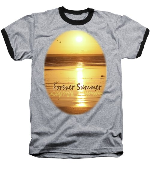Baseball T-Shirt featuring the photograph Forever Summer 4 by Linda Lees