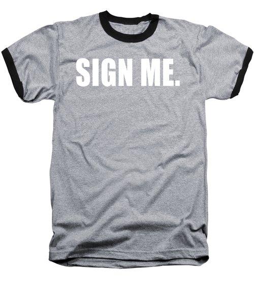 Sign Me Baseball T-Shirt