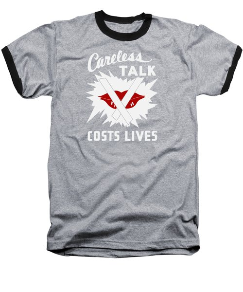 Careless Talk Costs Lives  Baseball T-Shirt