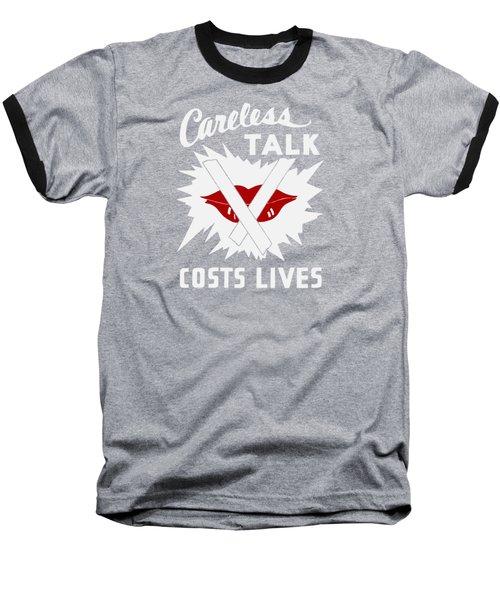 Careless Talk Costs Lives  Baseball T-Shirt